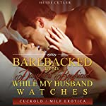 Barebacked by My Daughter's Boyfriend While My Husband Watches | Heidi Cutler