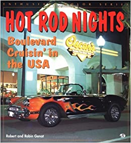 Hot Rod Night's: Boulevard Crusin' in the USA (Enthusiast Color) by Robert Genat (1998-04-01)