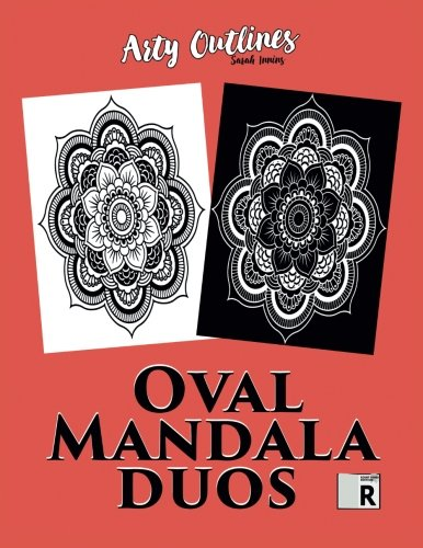 Oval Mandala Duos: (Right Hand Edition) Large Oval-Shaped Mandalas in Two Styles: Classic White and Dramatic Black Background Mandala Colouring Designs for Adults and Older Children (Arty - Oval Outline