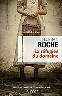 La réfugiée du domaine, Roche, Florence