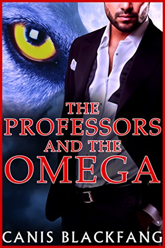 The PROFESSORS and the OMEGA - MMM Gay Menage Shifter Mpreg Romance
