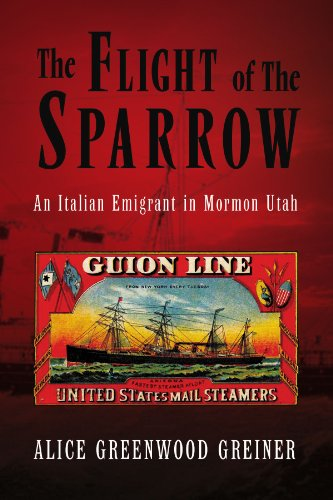 The Flight of The Sparrow: An Italian Emigrant in Mormon Utah