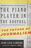 img - for The Piano Player in the Brothel: The Future of Journalism book / textbook / text book
