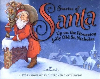 Jolly Old Santa - Hallmark Stories of Santa: Up on the Housetop / Jolly Old St. Nicholas (A Storybook of Two Beloved Santa Songs)