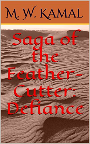 #freebooks – (Fantasy) Saga of the Feather-Cutter: Defiance – Limited Time FREE Ebook promotion from August 14 till August 18 (Standard Eastern Time)