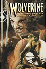 Wolverine: The Amazing Immortal Man and Other Bloody Tales Paperback