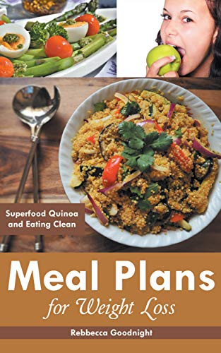 Meal Plans for Weight Loss: Superfood Quinoa and Eating Clean
