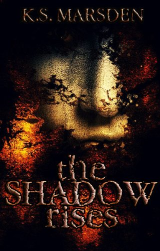 The Shadow Rises (Witch-Hunter Book 1) by [Marsden, K.S.]