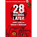 28 Seconds Later: A Zombie Short Story