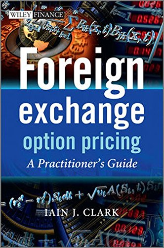 Foreign Exchange Option Pricing: A Practitioner's Guide by Clark Iain J