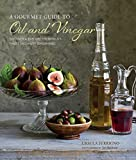A Gourmet Guide to Oil & Vinegar: Discover and explore the world's finest speciality seasonings