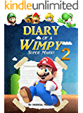 Super Mario: Diary of a Wimpy Super Mario 2: (An Unofficial Mario Book) (Super Mario Adventures)