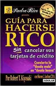 Guia Para Hacerse Rico Sin Cancelar Sus Tarjetas de Credito. (Spanish