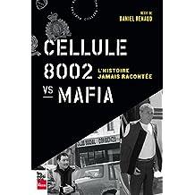 Cellule 8002 vs mafia: L'histoire jamais racontée (French Edition)