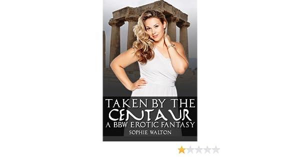 Taken by the Centaur - A BBW Erotic Fantasy