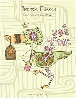 Kleurplaten Fantasie Dieren.Amazon Com Fantasie Dieren Kleurboek Voor Volwassenen 1 Volume 1