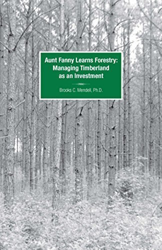 Aunt Fanny Learns Forestry: Managing Timberland as an Investment pdf