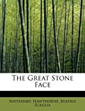 img - for The Great Stone Face by Nathaniel Hawthorne (2011-05-03) book / textbook / text book
