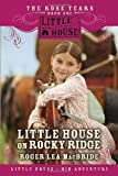 Front cover for the book Little House on Rocky Ridge by Roger Lea MacBride