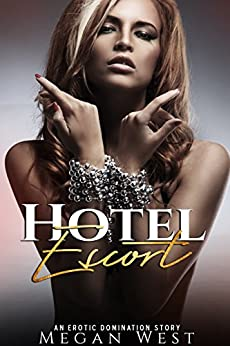 Hotel Escort: Submission Erotica - Kindle edition by Megan West