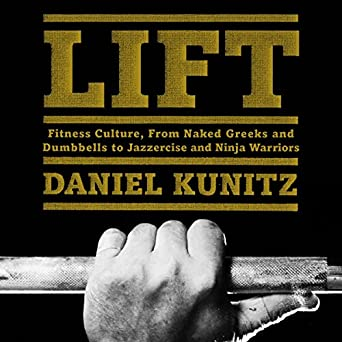 Amazon.com: Lift: Fitness Culture, from Naked Greeks and ...