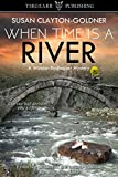 is clayton - When Time Is A River: A Winston Radhauser Mystery: #2