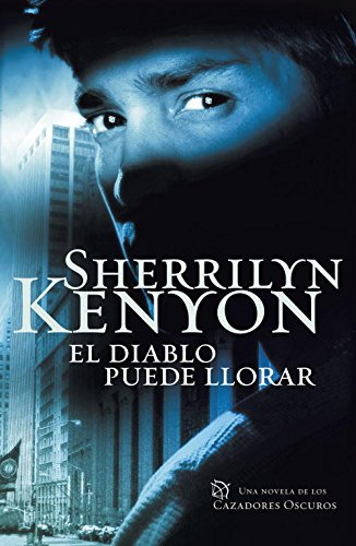 Download El diablo puede llorar / Devil May Cry (Los Cazadores Oscuros / Dark-hunters) (Spanish Edition) pdf epub