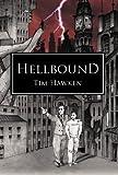 Hellbound, Tim Hawken, 1908675012