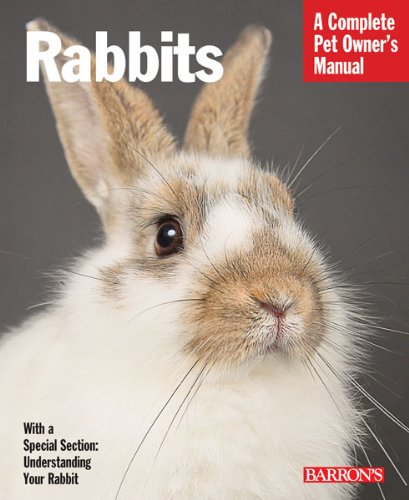 Rabbits (Complete Pet Owner's Manual)