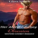 Her Alpha Cowboy Obsession: The Complete Story | Laura H. Marsh