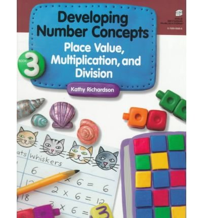[ [ [ Developing Number Concepts Book Three: Place Value, Multiplication and Division Grades Kindergarten-3 21882[ DEVELOPING NUMBER CONCEPTS BOOK THREE: PLACE VALUE, MULTIPLICATION AND DIVISION GRADES KINDERGARTEN-3 21882 ] By Richardson, Kathy ( Author )Oct-01-1998 Paperback