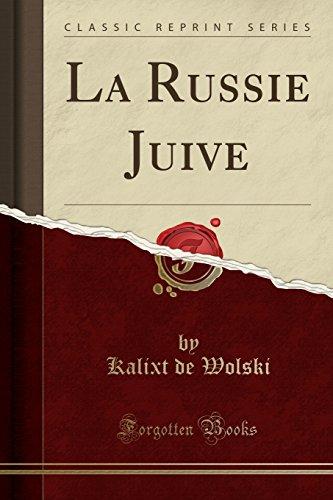 La Russie Juive (Classic Reprint)  [Wolski, Kalixt de] (Tapa Blanda)