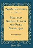 Amazon / Forgotten Books: Magnolia Garden, Flower and Field Seeds, 1942 Classic Reprint (Magnolia Seed Company)