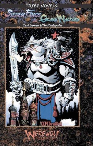 Silver Fang & Glass Walkers (Tribe Novels 6) by Carl Bowen (2002-08-01)
