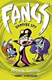 Fangs Vampire Spy Book 6: Mission: Lullaby (Fangs Vampire Spy books)