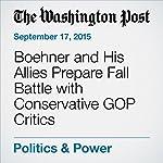 Boehner and His Allies Prepare Fall Battle with Conservative GOP Critics | Paul Kane,Robert Costa