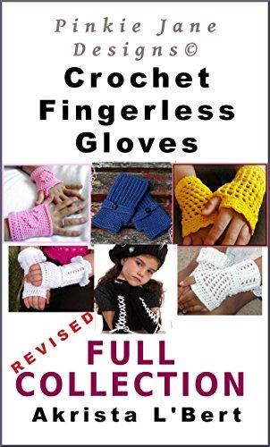 Pinkie Jane Designs Crochet Fingerless Gloves Pattern eBook: Revised and Updated