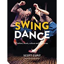 Swing Dance: Fashion, music, culture and key moves
