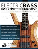 Electric Bass – Improve Your Groove: The Essential Guide to Mastering Time and Feel on Bass Guitar