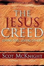 Jesus Creed: Loving God, Loving Others