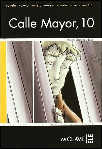 Calle Mayor, 10: Lecturas fáciles en español - Nivel 1 Lecturas graduadas: Amazon.es: Belén García Abia: Libros