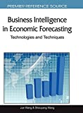 Business Intelligence in Economic Forecasting: Technologies and Techniques
