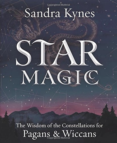 Star Magic: The Wisdom of the Constellations for Pagans & Wiccans