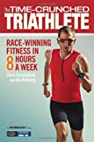 The Time-Crunched Triathlete, Chris Carmichael and Jim Rutberg, 1934030619