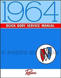 1964 buick riviera body repair shop manual reprint faxon auto rh amazon com WF328AAW XAA Service Manual WF328AAW XAA Service Manual