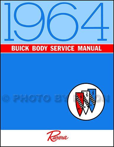 1964 Buick Riviera Body Repair Shop Manual Reprint (1964 Buick Riviera)