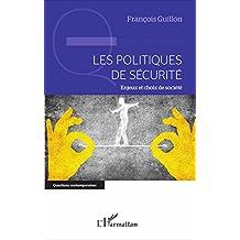 Les politiques de sécurité: Enjeux et choix de société