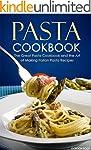 Pasta Cookbook: The Great Pasta Cookb...