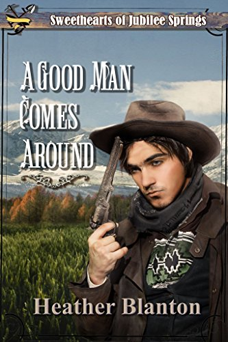 A Good Man Comes Around (Sweethearts of Jubilee Springs Book 8) by [Blanton, Heather, Springs, Sweethearts Jubilee, Americana, Sweet]