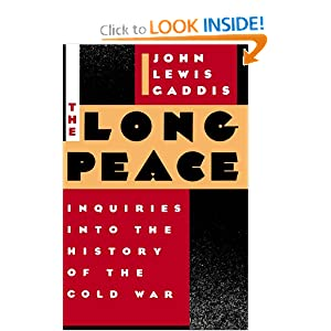 The Long Peace: Inquiries into the History of the Cold War John Lewis Gaddis